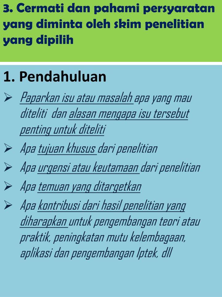 3. Cermati dan pahami persyaratan yang diminta oleh skim penelitian yang dipilih