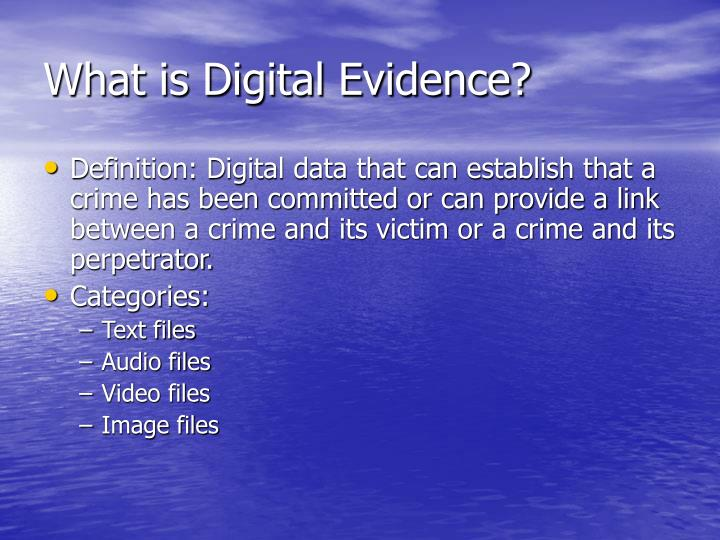 What is Digital Evidence?