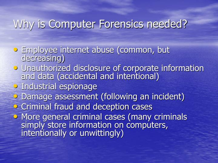 Why is Computer Forensics needed?
