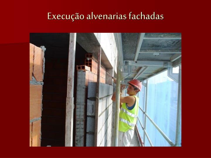 Execução alvenarias fachadas