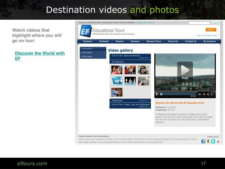 Destination videos