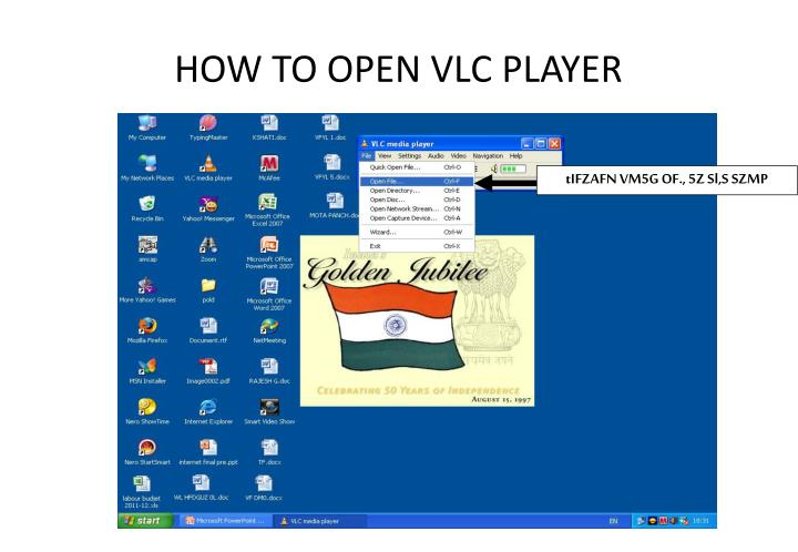 HOW TO OPEN VLC PLAYER