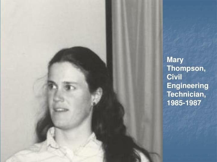 Mary Thompson, Civil Engineering Technician,