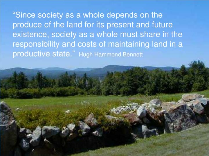 """Since society as a whole depends on the produce of the land for its present and future existence,..."