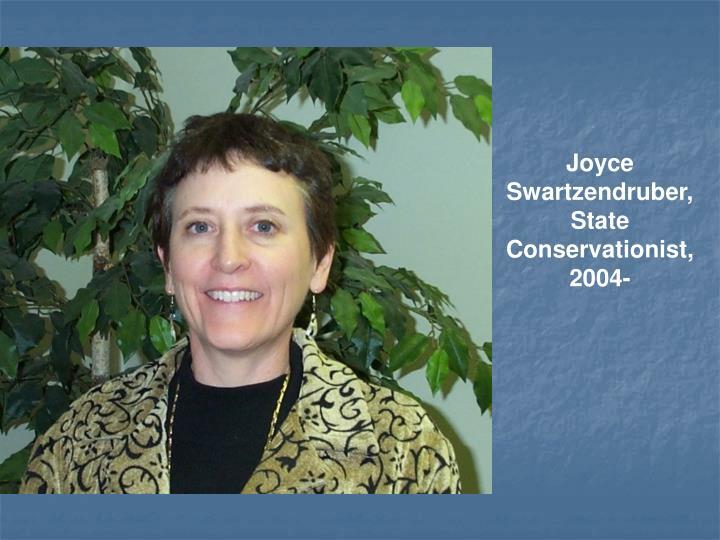 Joyce Swartzendruber, State Conservationist, 2004-