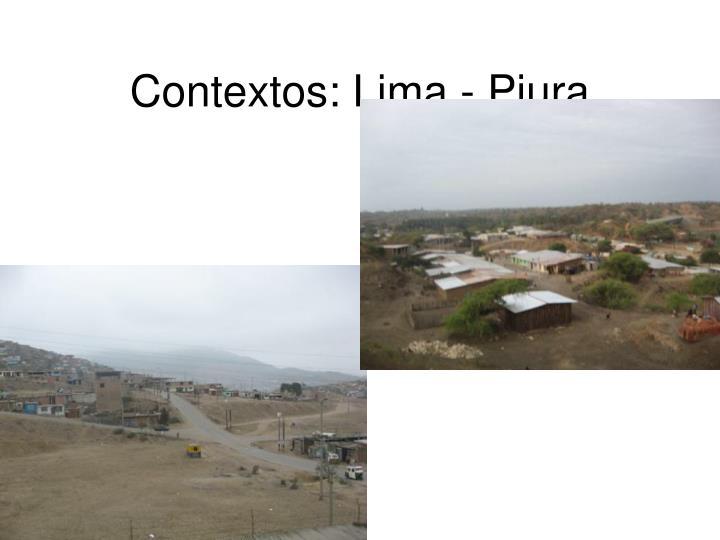 Contextos: Lima - Piura