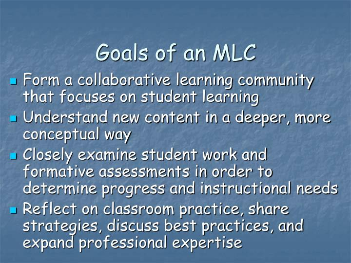 Goals of an MLC