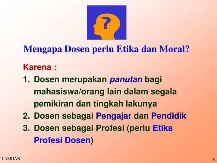 Mengapa Dosen perlu Etika dan Moral?