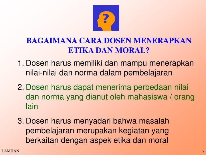 BAGAIMANA CARA DOSEN MENERAPKAN ETIKA DAN MORAL?