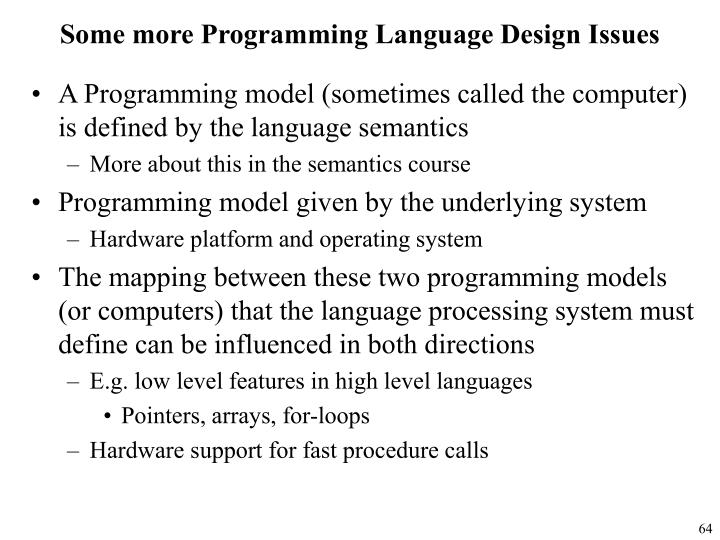 Some more Programming Language Design Issues