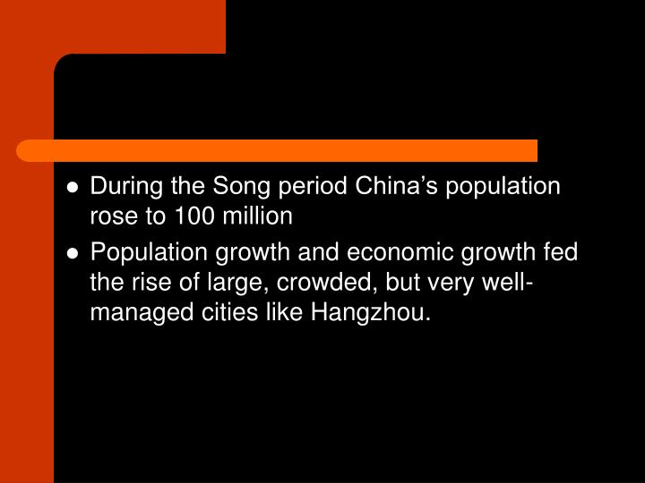 During the Song period China's population rose to 100 million