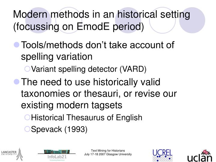 Modern methods in an historical setting (focussing on EmodE period)
