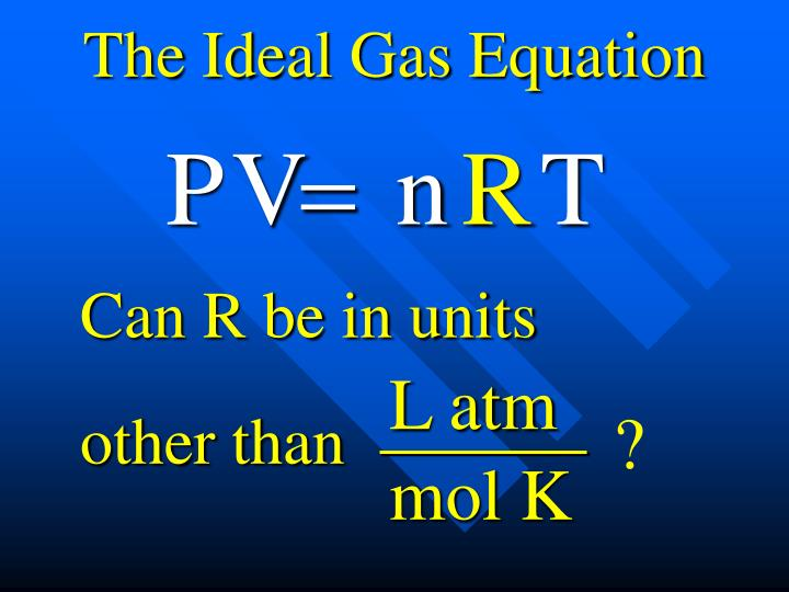 The Ideal Gas Equation