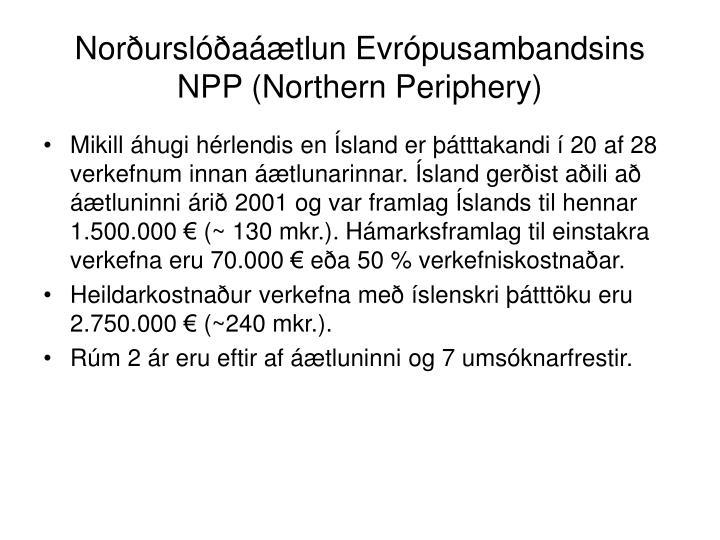 Norðurslóðaáætlun Evrópusambandsins NPP (Northern Periphery)