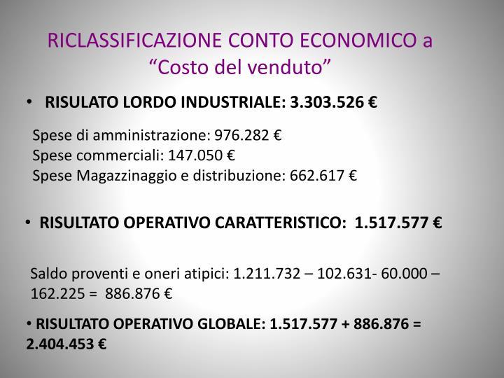 """RICLASSIFICAZIONE CONTO ECONOMICO a """"Costo del venduto"""""""