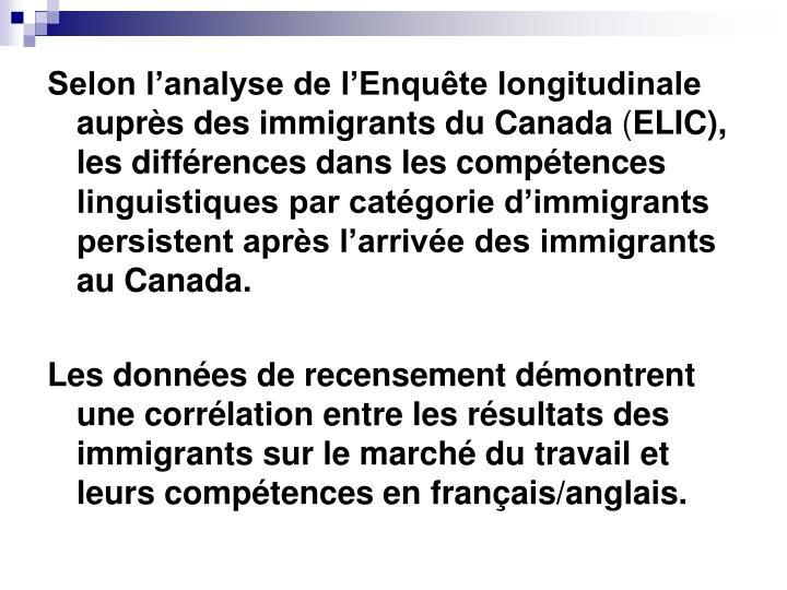 Selon l'analyse de l'Enquête longitudinale auprès des immigrants du Canada