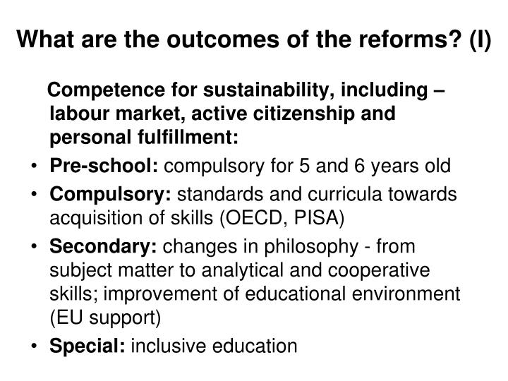 What are the outcomes of the reforms? (I)