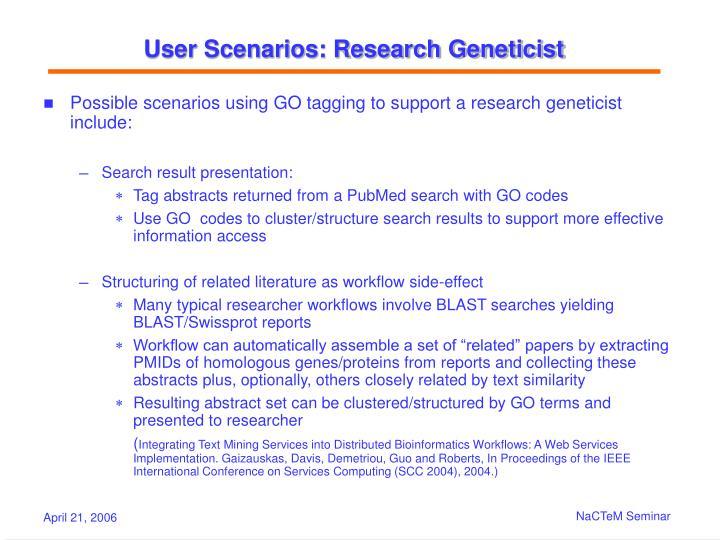 User Scenarios: Research Geneticist