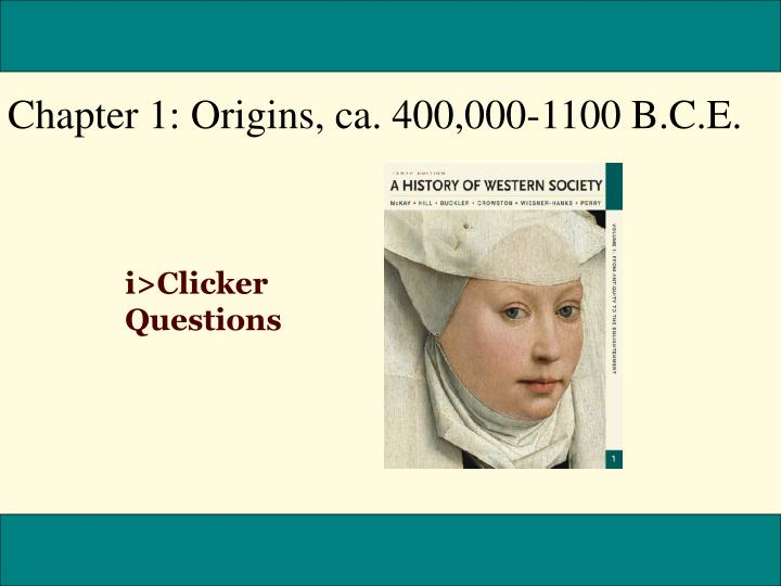Chapter 1: Origins, ca. 400,000-1100 B.C.E.