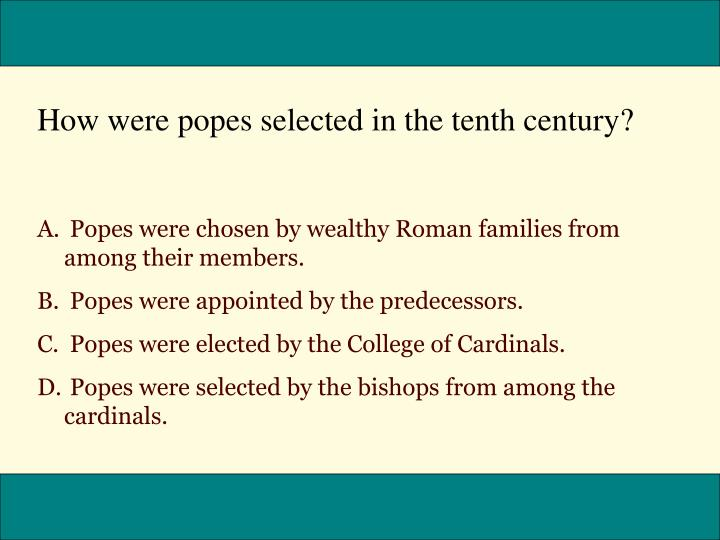 How were popes selected in the tenth century?