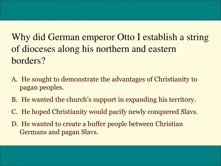 Why did German emperor Otto I establish a string of dioceses along his northern and eastern borders?
