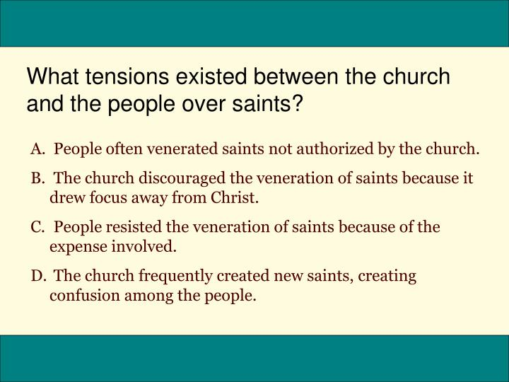 What tensions existed between the church and the people over saints?