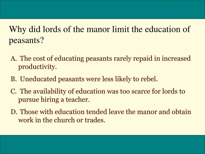 Why did lords of the manor limit the education of peasants?