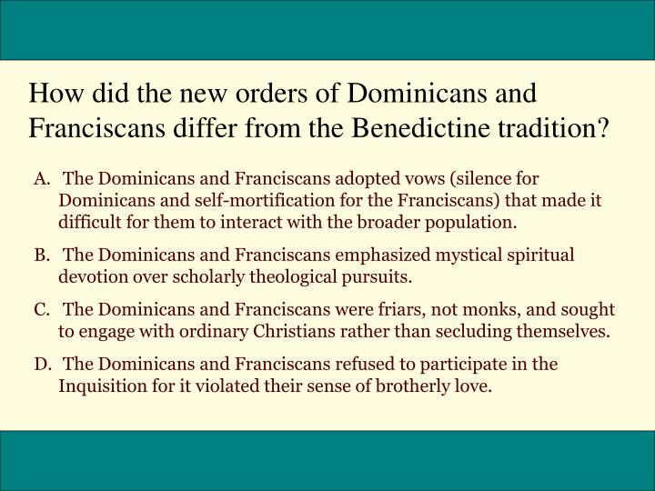How did the new orders of Dominicans and Franciscans differ from the Benedictine tradition?
