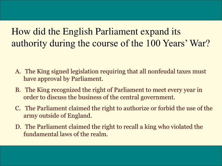 How did the English Parliament expand its authority during the course of the 100 Years War?