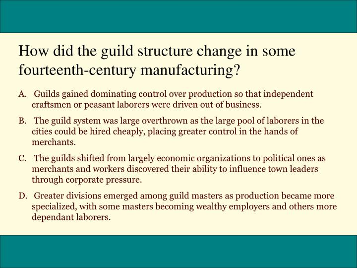 How did the guild structure change in some fourteenth-century manufacturing?