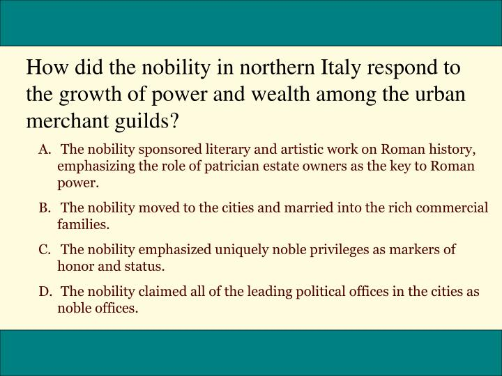 How did the nobility in northern Italy respond to the growth of power and wealth among the urban merchant guilds?