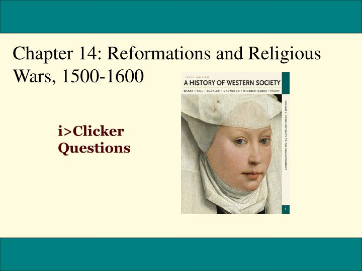 Chapter 14: Reformations and Religious Wars, 1500-1600