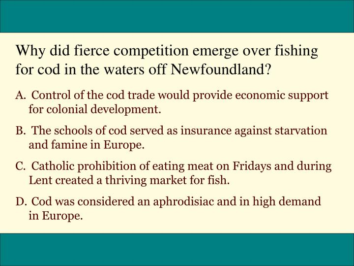 Why did fierce competition emerge over fishing for cod in the waters off Newfoundland?