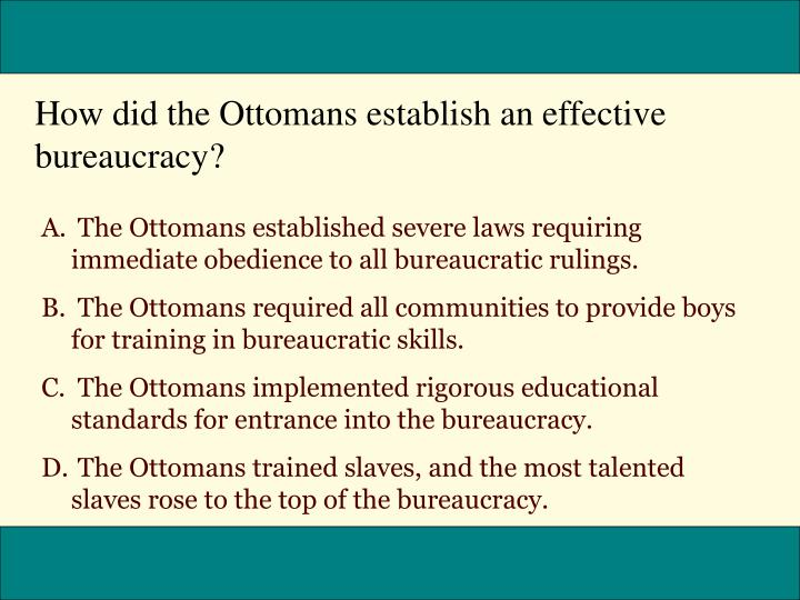 How did the Ottomans establish an effective bureaucracy?