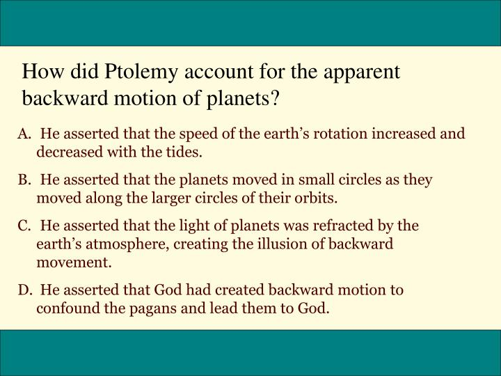 How did Ptolemy account for the apparent backward motion of planets?