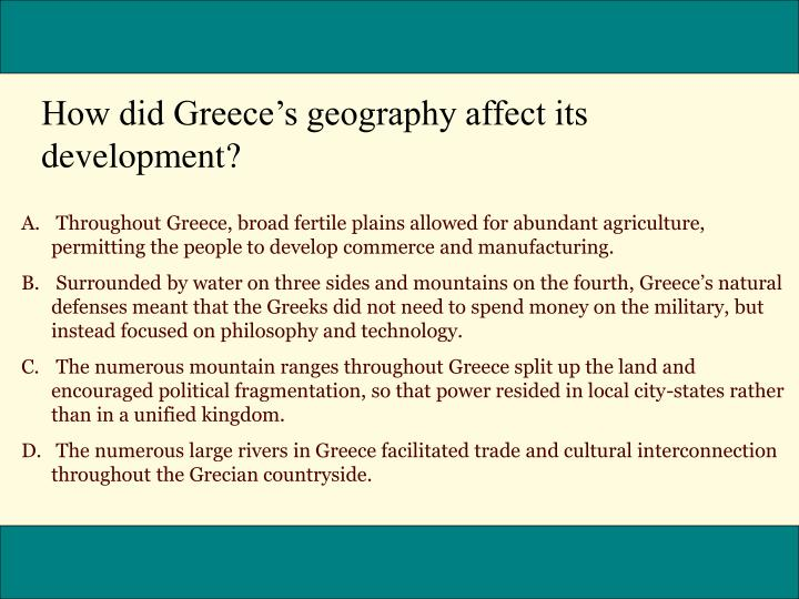 How did Greeces geography affect its development?