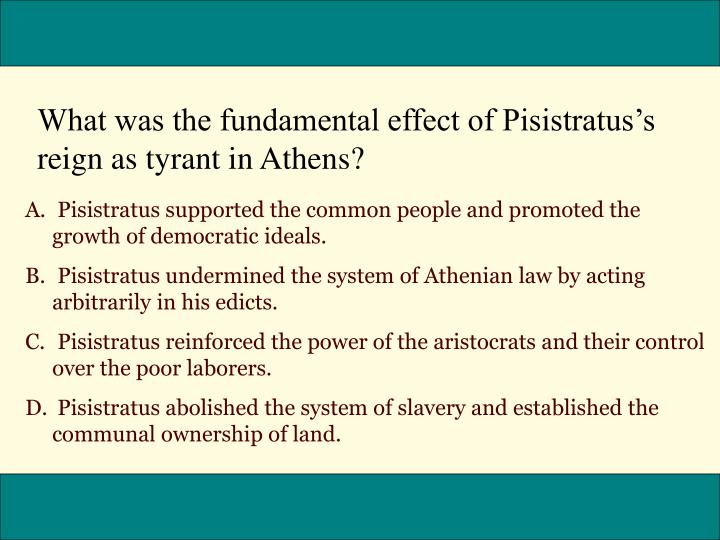 What was the fundamental effect of Pisistratuss reign as tyrant in Athens?