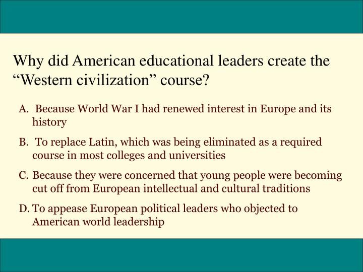 Why did American educational leaders create the Western civilization course?