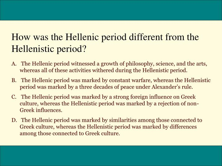 How was the Hellenic period different from the Hellenistic period?