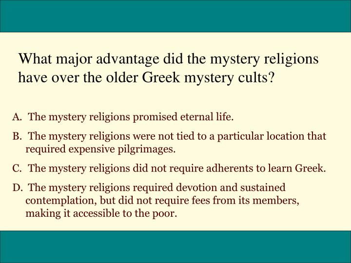 What major advantage did the mystery religions have over the older Greek mystery cults?