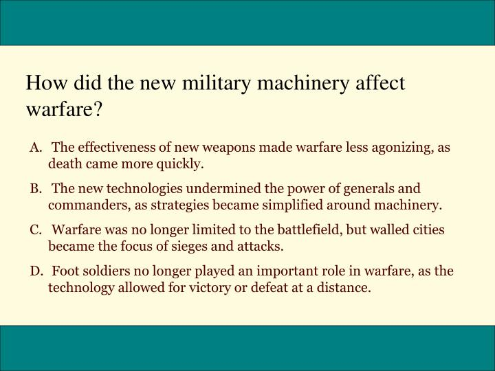 How did the new military machinery affect warfare?