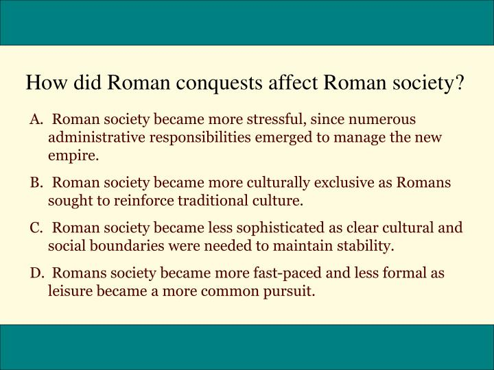 How did Roman conquests affect Roman society?