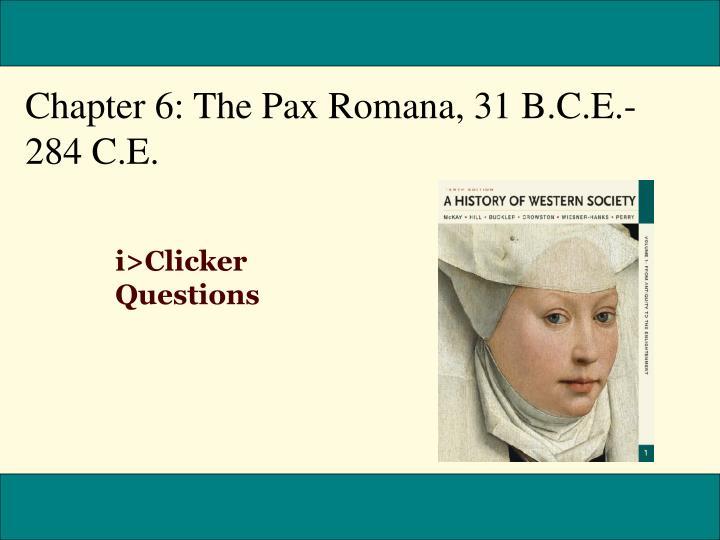 Chapter 6: The Pax Romana, 31 B.C.E.-284 C.E.
