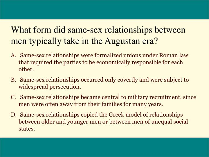 What form did same-sex relationships between men typically take in the Augustan era?