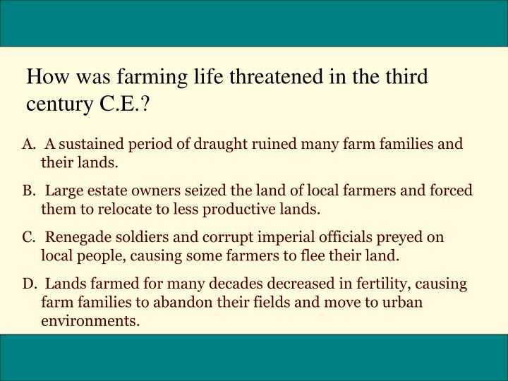 How was farming life threatened in the third century C.E.?