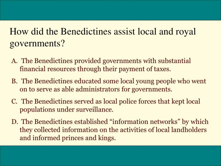 How did the Benedictines assist local and royal governments?