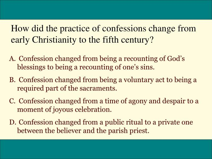 How did the practice of confessions change from early Christianity to the fifth century?