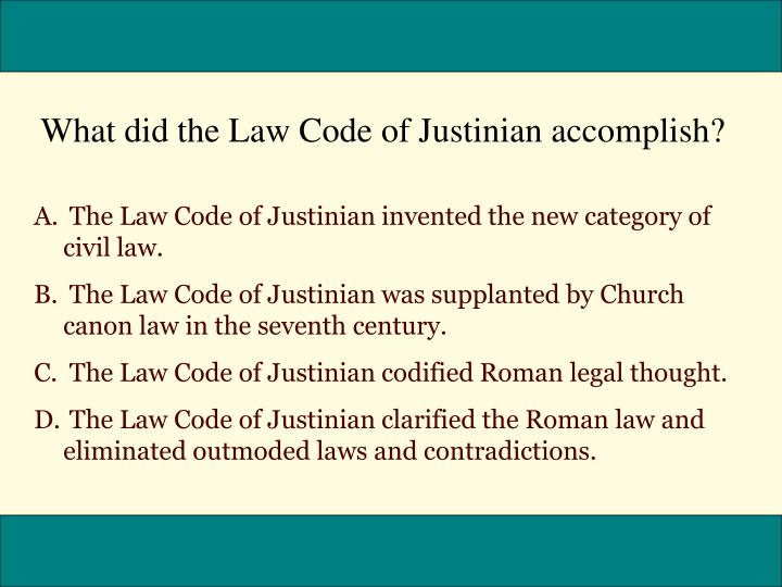 What did the Law Code of Justinian accomplish?