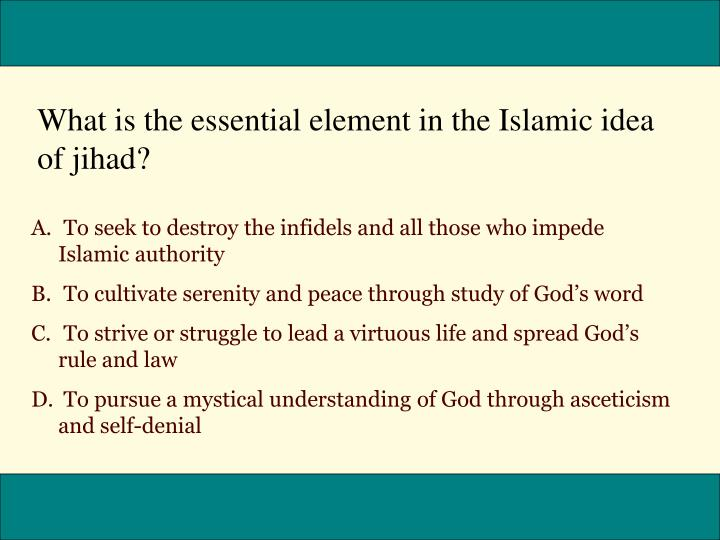What is the essential element in the Islamic idea of jihad?