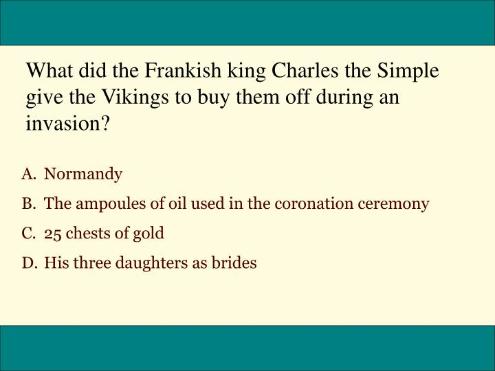 What did the Frankish king Charles the Simple give the Vikings to buy them off during an invasion?